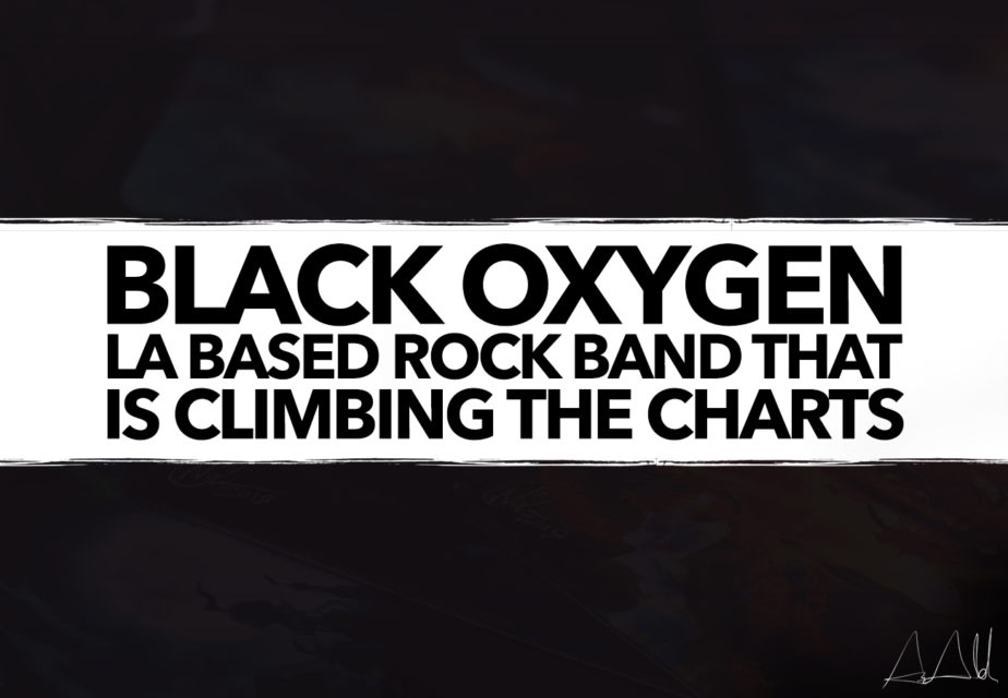 Black Oxygen – LA Based Rock Band that is Climbing the Charts
