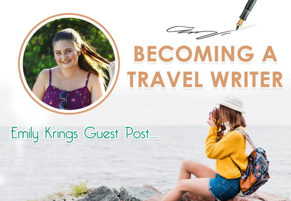 Becoming a Travel Writer – Emily Krings Guest Post